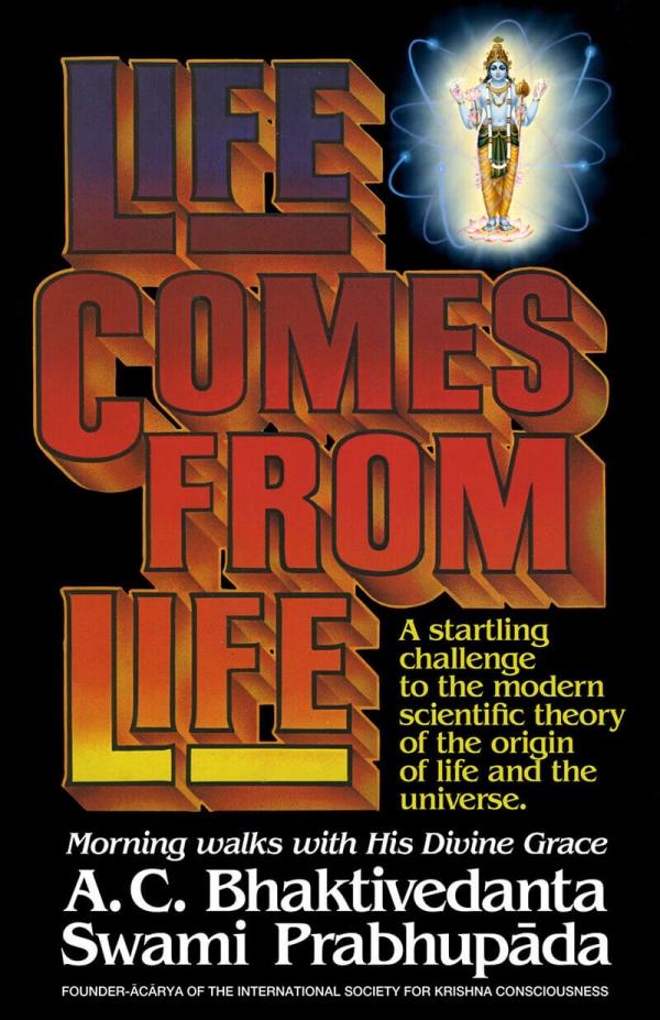 Life Comes from Life: Morning Walks with A. C. Bhaktivedanta Swami Prabhupada